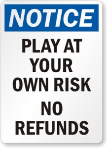 Notice-Play-At-Risk-Sign