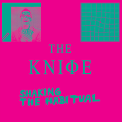 The_Knife-Shaking_the_Habitual